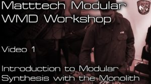 Matttech Modular – WMD Workshop: Video 1 [divkid]