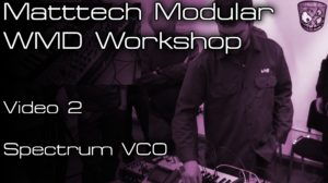 Matttech Modular – WMD Workshop: Video 2 [divkid]