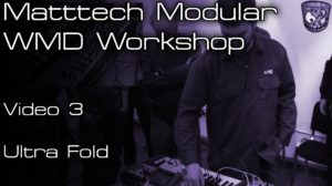 Matttech Modular – WMD Workshop: Video 3 [divkid]