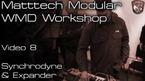 Matttech Modular – WMD Workshop: Video 8 [divkid]