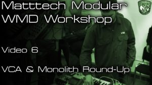 Matttech Modular – WMD Workshop: Video 6 [divkid]
