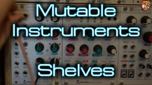 Mutable Instruments – Shelves [divkid]