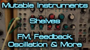 Mutable Instruments – Shelves pt.2 [divkid]