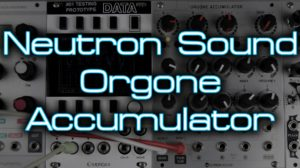 Neutron Sound – Orgone Accumulator (v2) [divkid]