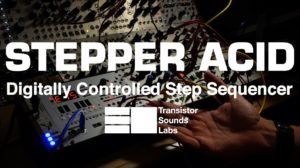 Transistor Sound Labs – Stepper Acid [mylar melodies]