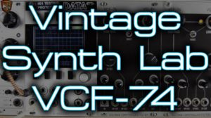 Vintage Synth Lab – VCF-74 [divkid]